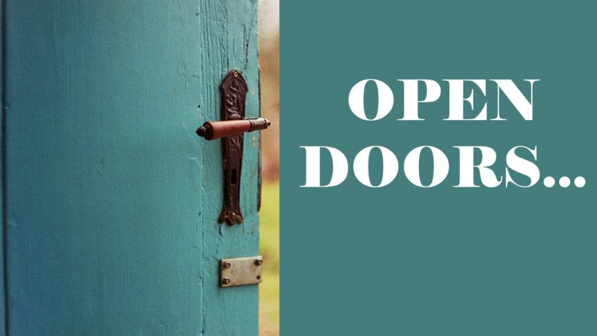OPEN DOORS…